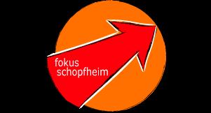 Fokus Schopheim