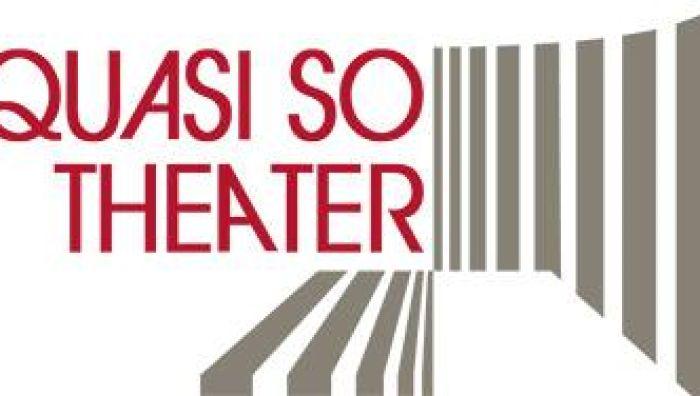 QuasiSo - Theater in der Schauburg