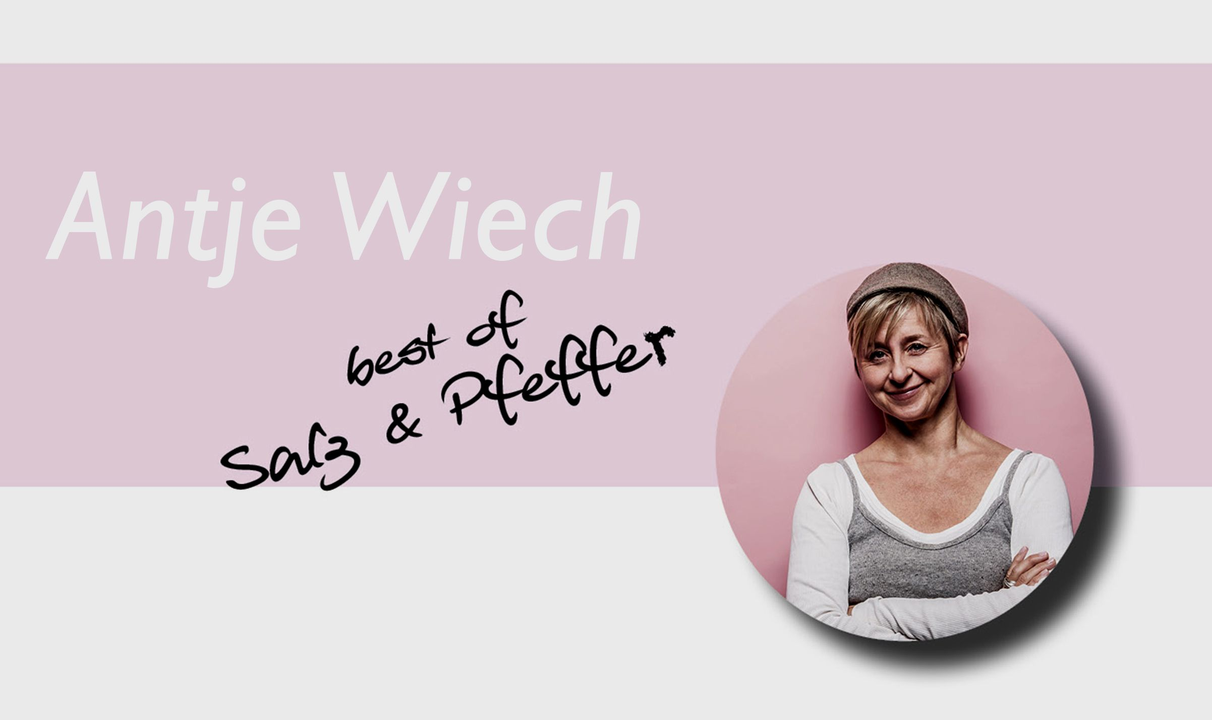 Antje Wiech - Best of Salz & Pfeffer