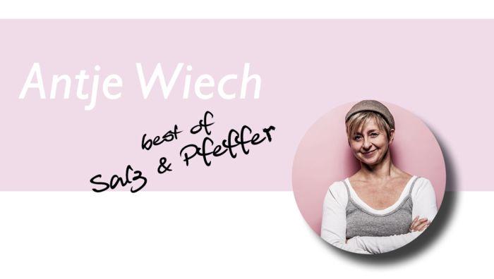 Antje Wiech - Best of Salz & Pfeffer